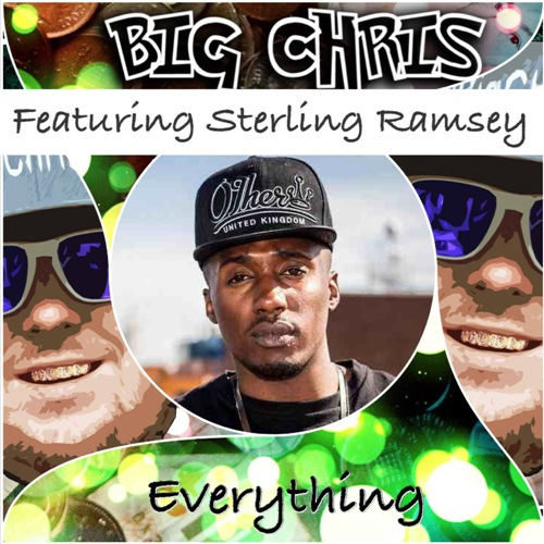 Big Chris Feat Sterling Ramsey - Everything 500